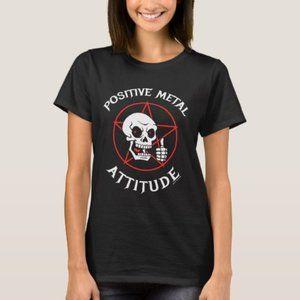 Positive Metal Attitude T-Shirt